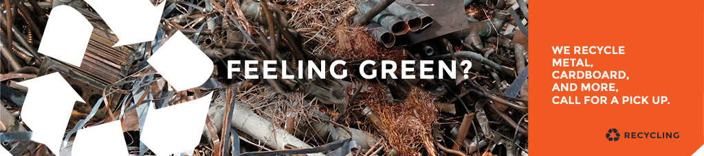 Feeling Green? We'll pick up your scrap metal to recycle.